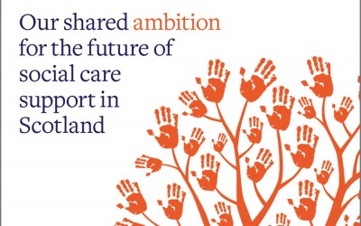 Our Shared Ambition for the Future of Social Care Support in Scotland